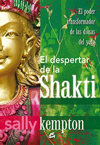 El Despertar De La Shakti (Taller de la hechicera) por Sally Kempton