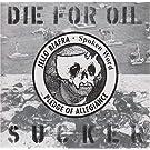 Die for Oil, Sucker! [12