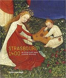 Strasbourg 1400 : Un foyer d'art dans l'Europe gothique