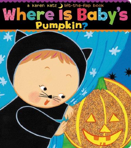 Where Is Baby's Pumpkin? (Karen Katz Lift-the-Flap (Kinder Roman Dress Up)