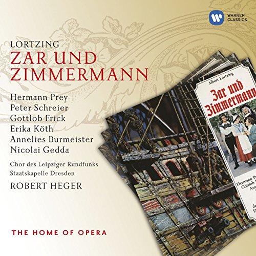 Zar Und Zimmermann · Komische Oper In 3 Akten (1995 Digital Remaster), Erster Akt: Laßt Ruhen Die Arbeit, Das Zeichen Ertönt (Chor - Van Bett - Zar - Iwanow) -