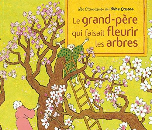 Le grand-père qui faisait fleurir les arbres