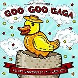 Goo Goo Gaga: Lullaby Renditions of Lady Gaga Hits