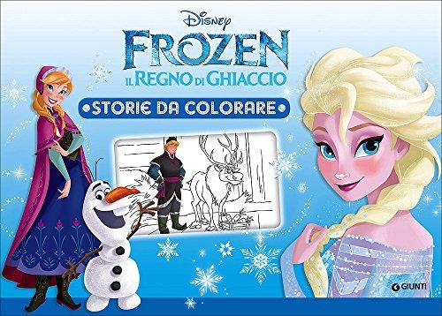 Frozen. il regno di ghiaccio. storie da colorare. ediz. illustrata