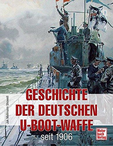 Geschichte der Deutschen U-Boot-Waffe seit 1906 -