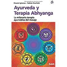Ayurveda y Terapia Abhyanga: La Milenaria Terapia Ayurvedica del Masaje