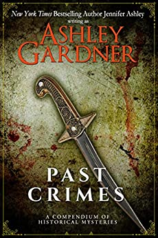 Past Crimes: A Compendium of Historical Mysteries (English Edition) par [Gardner, Ashley, Ashley, Jennifer]