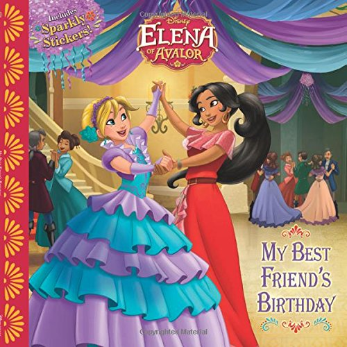 Elena of Avalor: My Best Friend's Birthday (Disney Elena of Avalor)