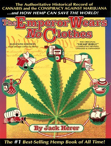 The Emperor Wears No Clothes: Hemp and the Marijuana Conspiracy by Jack Herer (2010) Paperback