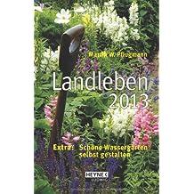 Landleben 2013: Taschenkalender