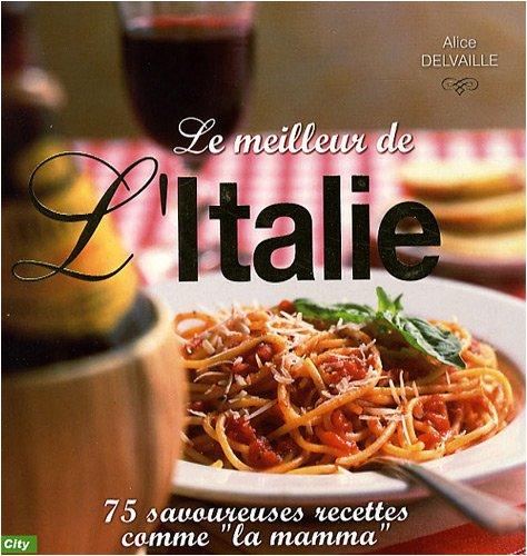 Le meilleur de l'Italie par Alice Delvaille