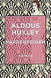 Narrenreigen: Roman - Aldous Huxley