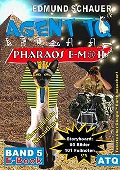 "Agent TQ ""Pharaos E-M@il"": BigDog (Agent TQ ermittelt 5) (German Edition) by [Schauer, Edmund]"