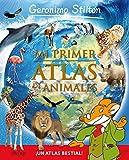 Mi primer Atlas de animales (Geronimo Stilton)