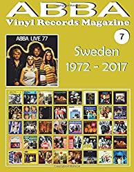 ABBA - Vinyl Records Magazine No. 7 - Sweden (1972 - 2017): Discography edited by Polar, Polydor, Reader's Digest... (1972-2017). Full-color Illustrated Guide: Volume 7