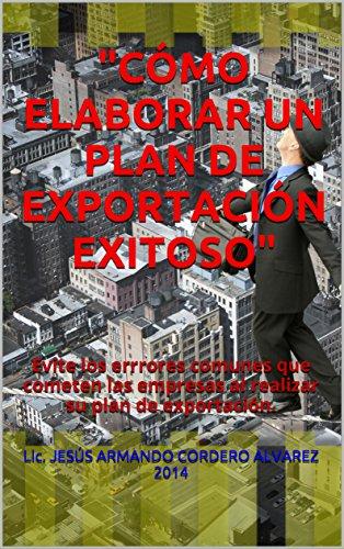 como-elaborar-un-plan-de-exportacion-exitoso-evite-los-errrores-comunes-que-cometen-las-empresas-al-