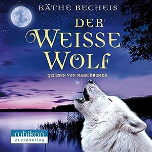 Der Weiße Wolf Hörbuch Download Amazonde Käthe Recheis Mark