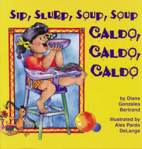 Sip, Slurp, Soup, Soup/Caldo, Caldo, Caldo por Diane Gonzales Bertrand