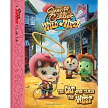 Sheriff Callie's Wild West The Cat Who Tamed the West (Disney Junior Classic Tales) by Disney Book Group (2015-01-06)