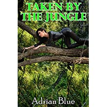 Taken by the Jungle (English Edition)