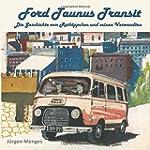 Ford Taunus Transit: Die Geschichte v...