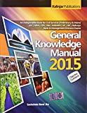 General Knowledge Manual 2015: An Indispensable Book for Civil Services (Preliminary & Mains) SSC/NDA/CDS/RBI/NABARD/LIC/GIC/Railways Bank & Management Entrance Exams