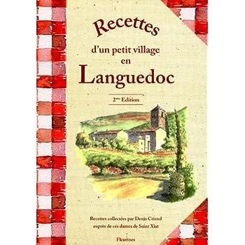 Recettes d'un petit village en Languedoc (nouvelle édition enrichie, recettes Hérault)