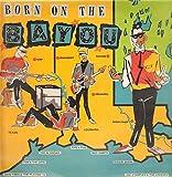 Born On The Bayou [Vinyl LP]