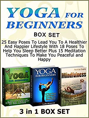Yoga For Beginners Box Set: 25 Easy Poses To Lead You To A Healthier And Happier Lifestyle With 18 Poses To Help You Sleep Better Plus 15 Meditation Techniques ... Books, Yoga for Beginners) (English Edition)
