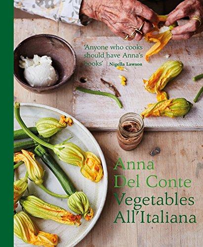 Vegetables all'Italiana: Classic Italian vegetable dishes with a modern twist por Anna Del Conte
