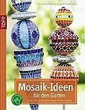 Mosaik für den Garten: Kunstvolle Dekorationen für draußen
