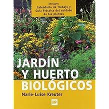 JARDÍN Y HUERTO BIOLÓGICOS. 2ª ed. rev. y amp