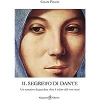 Il segreto di Dante: Un tentativo di guardare oltre il velame delli versi strani