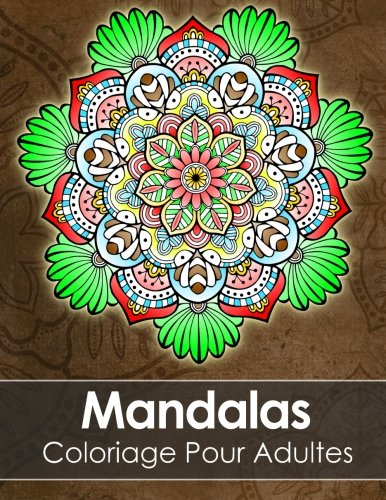 Mandala Livre de coloriage pour adultes: Anti Stress + 60 Mandalas gratuites (PDF pour imprimer) par Livre de coloriage