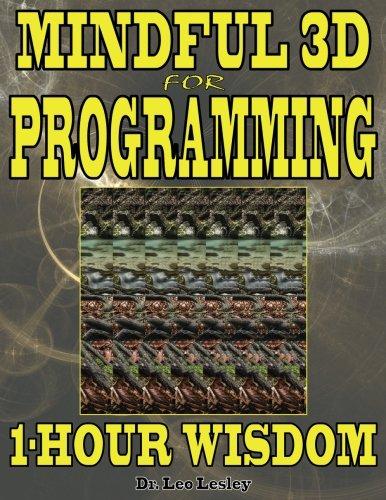 Mindful 3D for Programming: 1-Hour Wisdom: Volume 1 por Dr. Leo Lesley