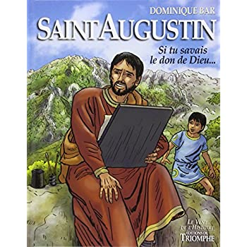 Saint Augustin : Si tu savais le don de Dieu...