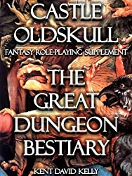 CASTLE OLDSKULL ~ CDDG2: The Classic Dungeon Design Guide ~ Book 2: The Great Dungeon Bestiary (Castle Oldskull Fantasy Role-Playing Game Supplements) (English Edition)