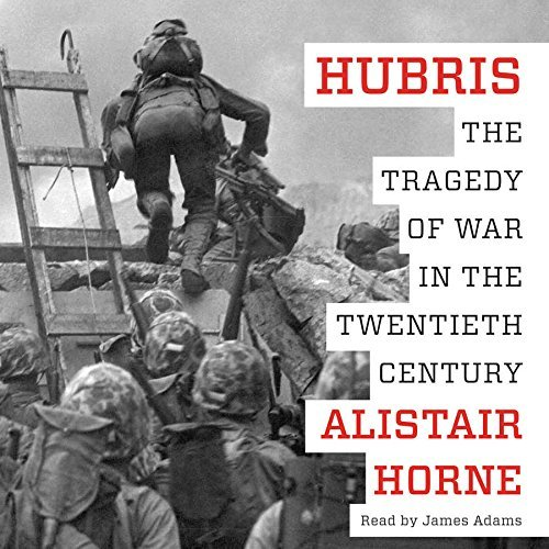 Portada del libro Hubris: The Tragedy of War in the Twentieth Century by Alistair Horne (2015-11-17)