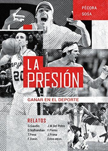 La Presión: Ganar en el deporte por Claudio Sosa