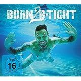 Born 2 B-Tight - Limitierte Fan-Edition (exklusiv bei Amazon.de)