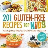 201 Gluten-Free Recipes for Kids: Chicken Nuggets! Pizza! Birthday Cake! All Your Kids' FavoritesAll Gluten-Free!