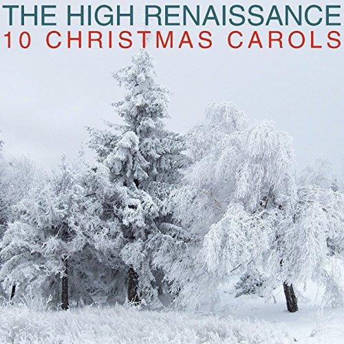 The High Renaissance 10 Christmas Carols