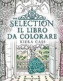 The selection. Il libro da colorare. Ediz. illustrata