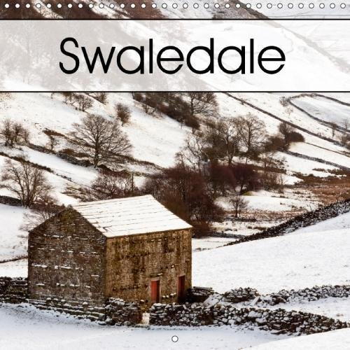Swaledale (Wall Calendar 2018 300 × 300 mm Square): Swaledale, Yorkshire Dales (Monthly calendar, 14 pages ) (Calvendo Places)