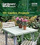 Gardeners' World: 101 Garden Projects Quick & Easy DIY Ideas: Quick and Easy DIY Ideas (Gardeners' World Magazine 101)