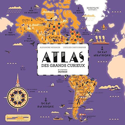 Atlas des grands curieux par Alexandre Messager