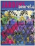 Jardins Secrets. Quilts Inspires de Motifs en Fer Forge