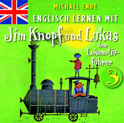 Englisch lernen mit Jim Knopf und Lukas dem Lokomotivführer 3 (Von Kummerland nach Lummerland)