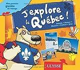 J'explore le Québec Mon premier guide de voyage 2