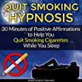 Quit Smoking Hypnosis: 30 Minutes of Positive Affirmations to Help You Quit Smoking Cigarettes While You Sleep: Quit Smoking Series, Book 1 by Mindfulness Training